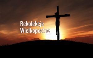 Read more about the article Parafialne Rekolekcje Wielkopostne
