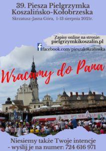 Read more about the article 39.    Koszalińsko-Kołobrzeska Piesza Pielgrzymka ze Skrzatusza na Jasną Górę