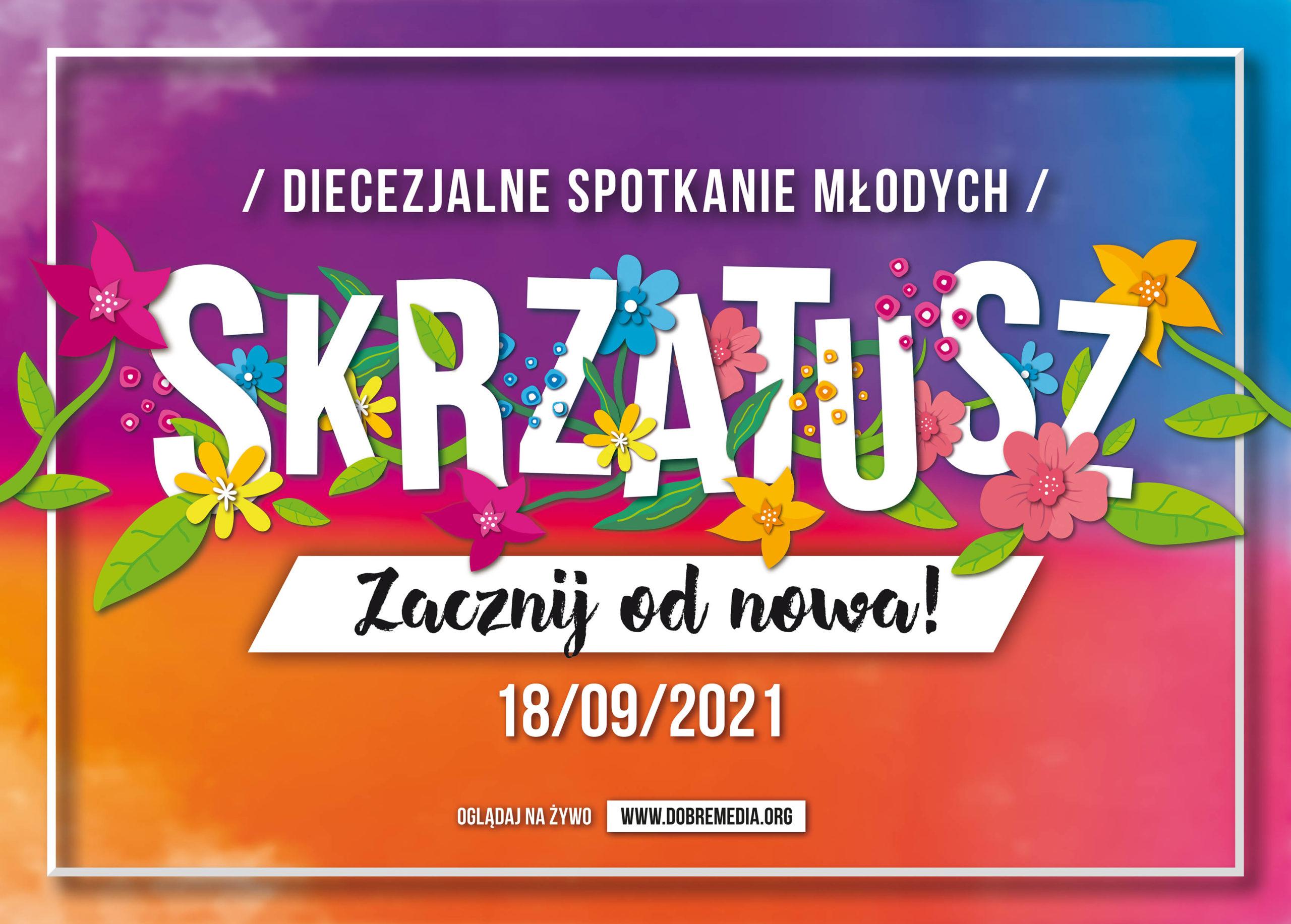 """Read more about the article DIECEZJALNE SPOTKANIE MŁODYCH """"ZACZNIJ OD NOWA!"""" 18 września 2021r.  SKRZATUSZ"""